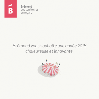 Brémond vous souhaite une année 2018 chaleureuse et innovante.
